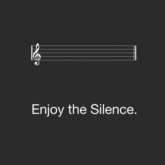 Enjoy the Silence.