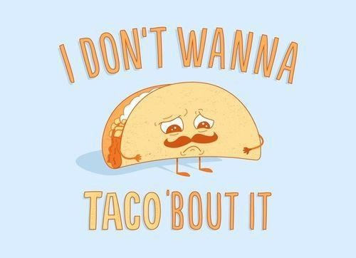 Sad Taco (._.) 
