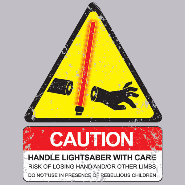 Caution! Handle lightsaber with care