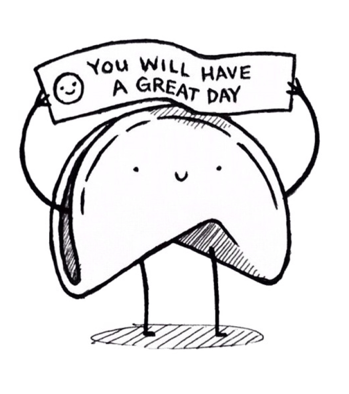 :) You will have a great day